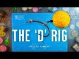 The D Rig